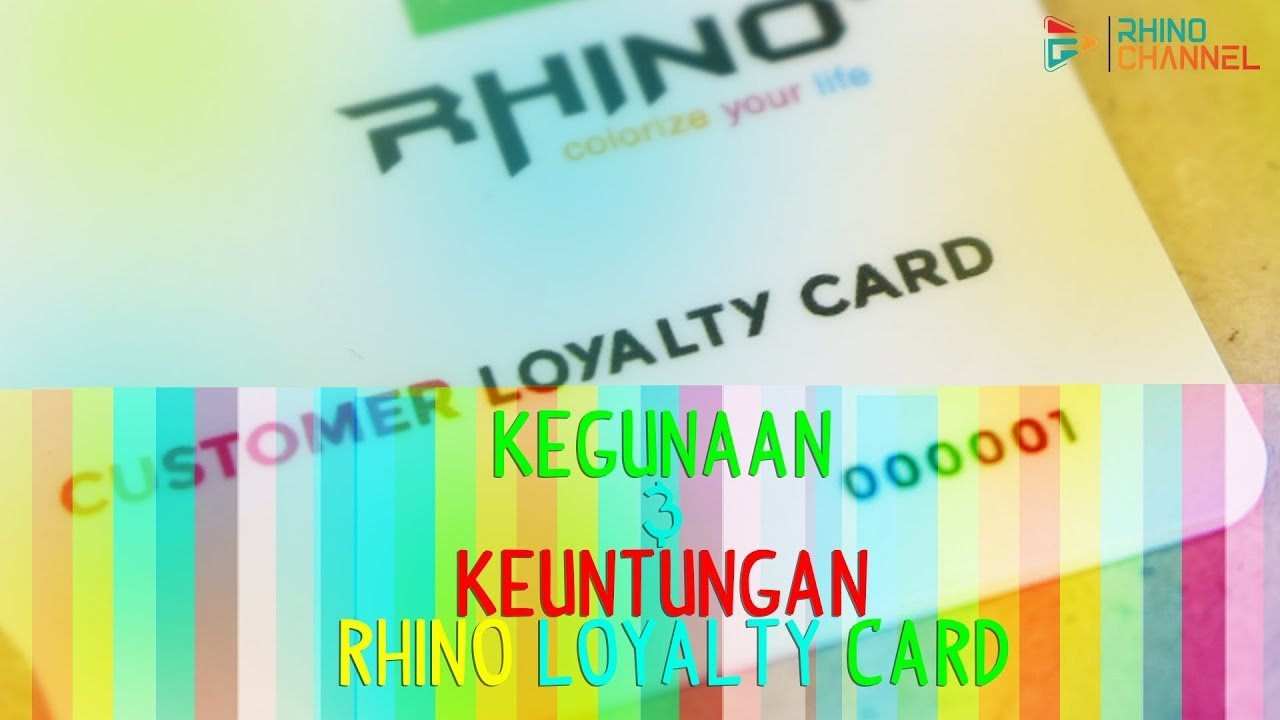 KEUNTUNGAN MEMILIKI CUSTOMER LOYALTY CARD RHINO